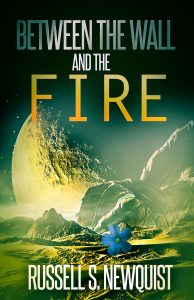 Between the Wall and the Fire By Russell S. Newquist