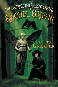 """The Unexpected Enlightenment of Rachel Griffin"" by L. Jagi Lamplighter"