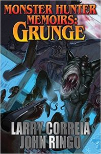 Monster Hunter Memoirs: Grunge by Larry Correia and John Ringo